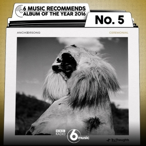 Anchorsong Ceremonial in BBC 6 Music Albums of the Year 2016! Image